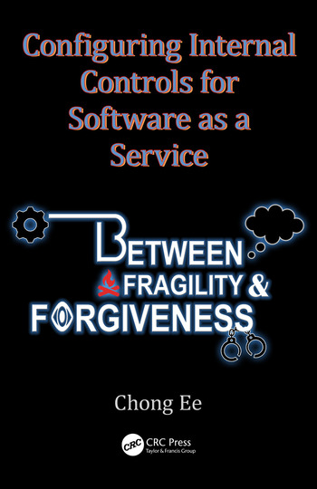 Configuring Internal Controls for Software as a Service Between Fragility and Forgiveness book cover