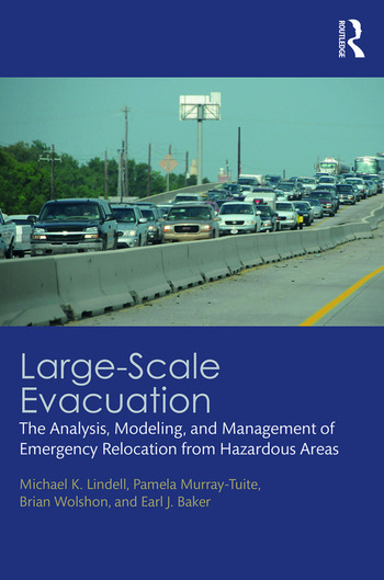 Large-Scale Evacuation The Analysis, Modeling, and Management of Emergency Relocation from Hazardous Areas book cover