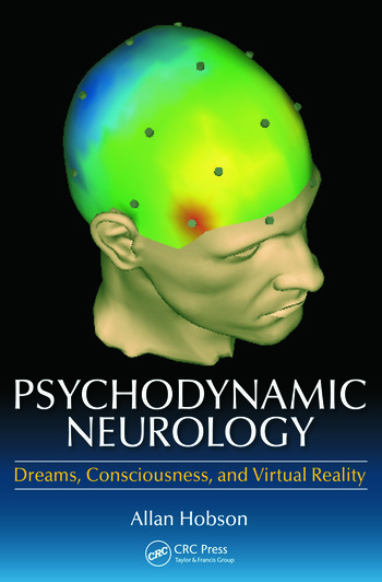 Psychodynamic Neurology Dreams, Consciousness, and Virtual Reality book cover