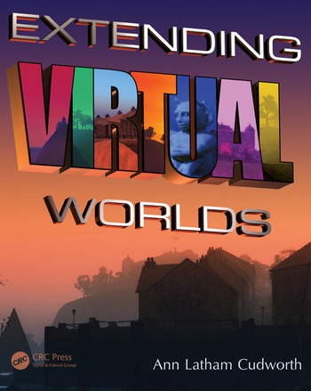 Extending Virtual Worlds Advanced Design for Virtual Environments book cover