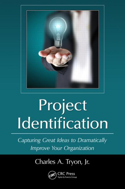 Project Identification Capturing Great Ideas to Dramatically Improve Your Organization book cover