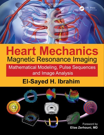 Heart Mechanics Magnetic Resonance Imaging—Mathematical Modeling, Pulse Sequences, and Image Analysis book cover