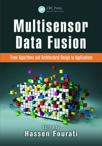 Multisensor Data Fusion From Algorithms and Architectural Design to Applications book cover