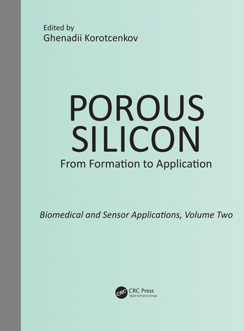 Porous Silicon: From Formation to Application: Biomedical and Sensor Applications, Volume Two book cover