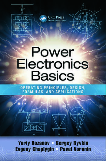 Power Electronics Basics Operating Principles, Design, Formulas, and Applications book cover