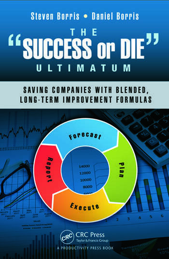 The Success or Die Ultimatum Saving Companies with Blended, Long-Term Improvement Formulas book cover