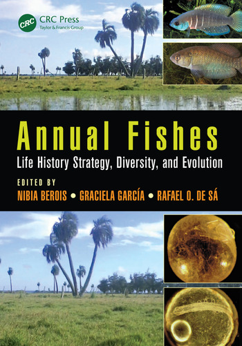 Annual Fishes Life History Strategy, Diversity, and Evolution book cover