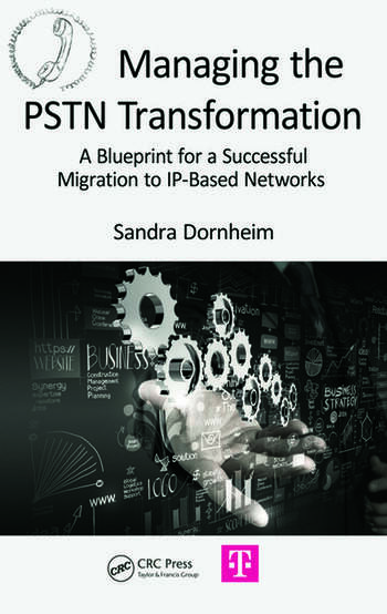 Managing the PSTN Transformation A Blueprint for a Successful Migration to IP-Based Networks book cover