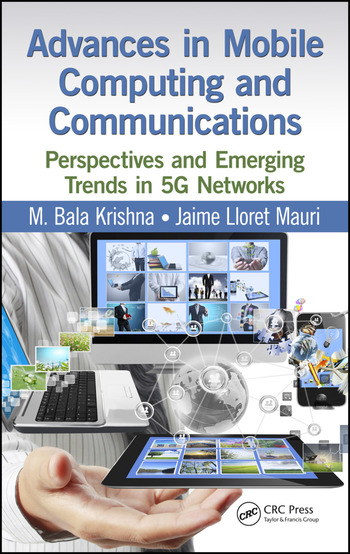Advances in Mobile Computing and Communications Perspectives and Emerging Trends in 5G Networks book cover