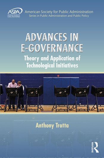 Advances in E-Governance Theory and Application of Technological Initiatives book cover