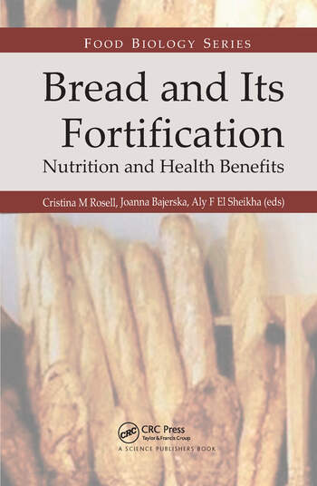 Bread and Its Fortification Nutrition and Health Benefits book cover