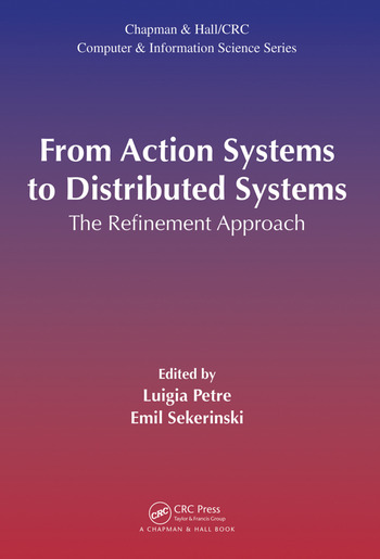 From Action Systems to Distributed Systems The Refinement Approach book cover
