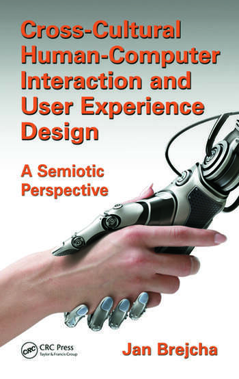 Cross-Cultural Human-Computer Interaction and User Experience Design A Semiotic Perspective book cover