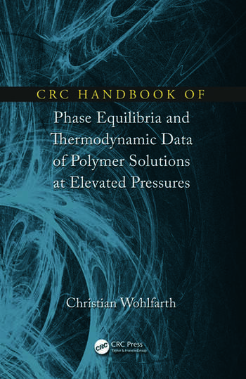 CRC Handbook of Phase Equilibria and Thermodynamic Data of Polymer Solutions at Elevated Pressures book cover