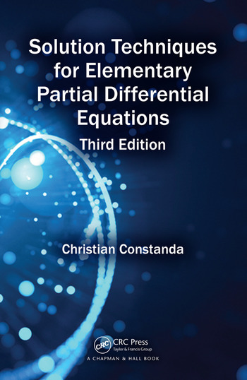 Solution Techniques for Elementary Partial Differential Equations Solution Techniques for Elementary Partial Differential Equations book cover