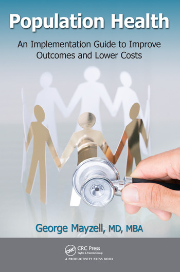 Population Health An Implementation Guide to Improve Outcomes and Lower Costs book cover