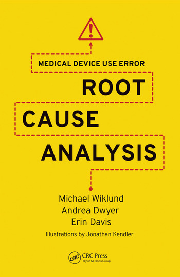 Medical Device Use Error Root Cause Analysis  Crc Press Book