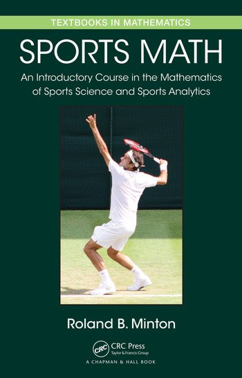Sports Math An Introductory Course in the Mathematics of Sports Science and Sports Analytics book cover