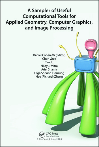 A Sampler of Useful Computational Tools for Applied Geometry, Computer Graphics, and Image Processing book cover