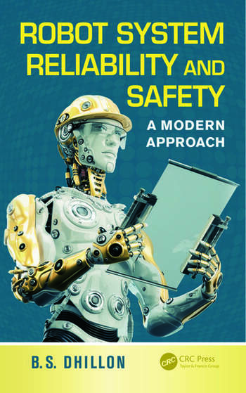 Robot System Reliability and Safety A Modern Approach book cover