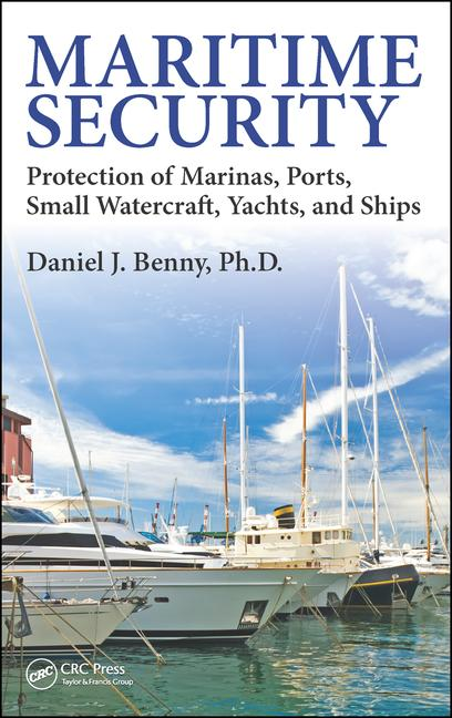 Maritime Security Protection of Marinas, Ports, Small Watercraft, Yachts, and Ships book cover
