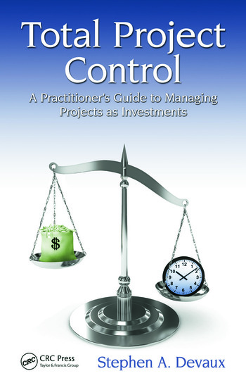 Total Project Control A Practitioner's Guide to Managing Projects as Investments, Second Edition book cover