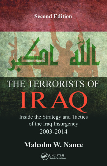 The Terrorists of Iraq Inside the Strategy and Tactics of the Iraq Insurgency 2003-2014, Second Edition book cover