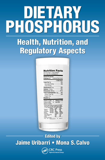 Dietary Phosphorus Health, Nutrition, and Regulatory Aspects book cover