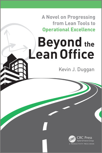 Beyond the Lean Office A Novel on Progressing from Lean Tools to Operational Excellence book cover