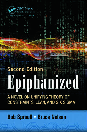 Epiphanized A Novel on Unifying Theory of Constraints, Lean, and Six Sigma, Second Edition book cover