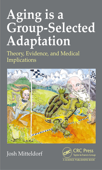 Aging is a Group-Selected Adaptation Theory, Evidence, and Medical Implications book cover