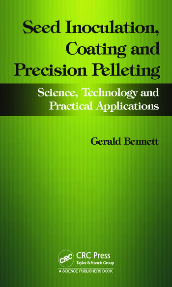 Seed Inoculation, Coating and Precision Pelleting Science, Technology and Practical Applications book cover