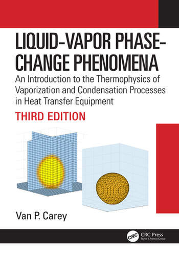 Liquid-Vapor Phase-Change Phenomena An Introduction to the Thermophysics of Vaporization and Condensation Processes in Heat Transfer Equipment, Third Edition book cover