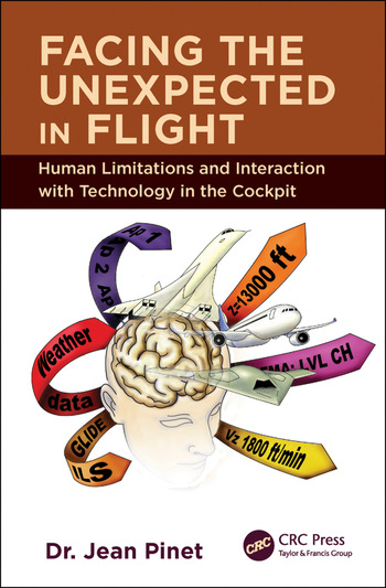 Facing the Unexpected in Flight Human Limitations and Interaction with Technology in the Cockpit book cover