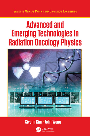 Advanced and Emerging Technologies in Radiation Oncology Physics book cover