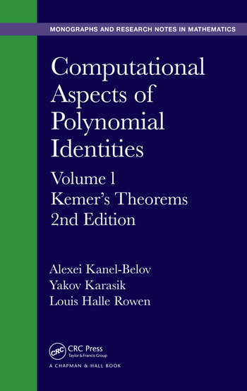 Computational Aspects of Polynomial Identities Volume l, Kemer's Theorems, 2nd Edition book cover