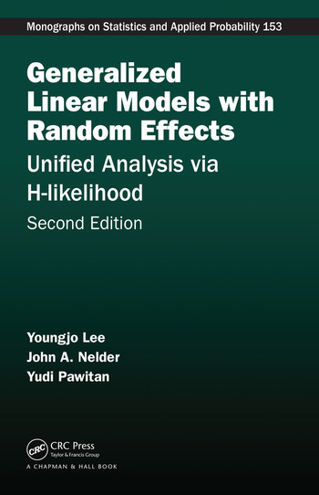 Generalized Linear Models with Random Effects Unified Analysis via H-likelihood, Second Edition book cover