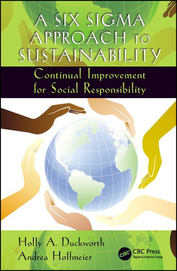 A Six Sigma Approach to Sustainability Continual Improvement for Social Responsibility book cover