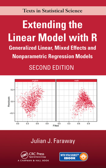 Extending the Linear Model with R Generalized Linear, Mixed Effects and Nonparametric Regression Models, Second Edition book cover