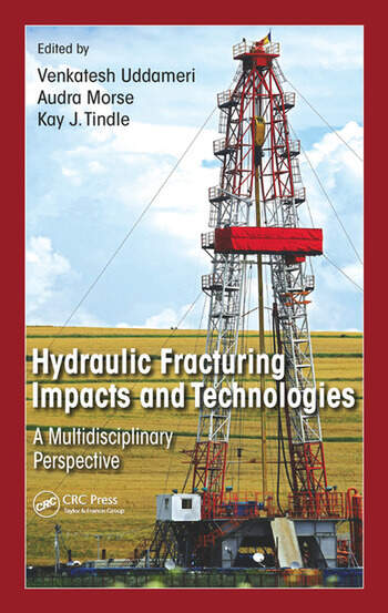 Hydraulic Fracturing Impacts and Technologies A Multidisciplinary Perspective book cover