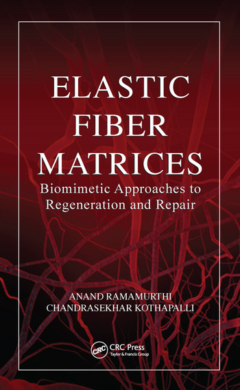 Elastic Fiber Matrices Biomimetic Approaches to Regeneration and Repair book cover