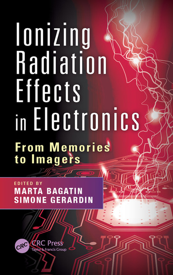Ionizing Radiation Effects in Electronics From Memories to Imagers book cover