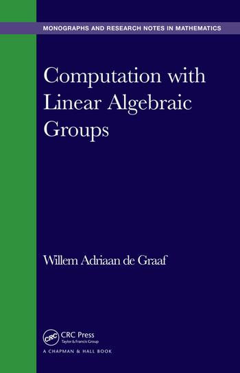 Computation with Linear Algebraic Groups book cover