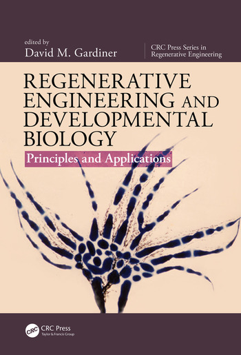 Regenerative Engineering and Developmental Biology Principles and Applications book cover