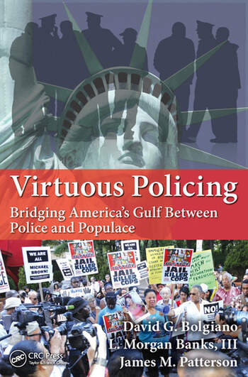 Virtuous Policing Bridging America's Gulf Between Police and Populace book cover