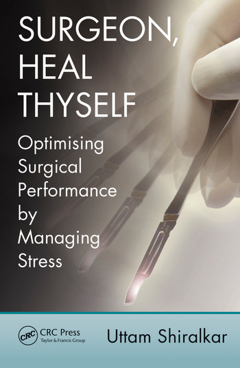 Surgeon, Heal Thyself Optimising Surgical Performance by Managing Stress book cover