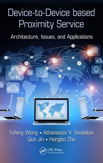 Device-to-Device based Proximity Service Architecture, Issues, and Applications book cover