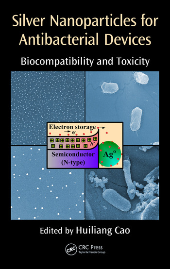 Silver Nanoparticles for Antibacterial Devices Biocompatibility and Toxicity book cover