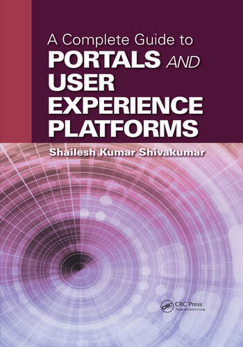 A Complete Guide to Portals and User Experience Platforms book cover