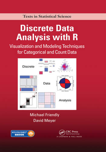 Discrete Data Analysis with R Visualization and Modeling Techniques for Categorical and Count Data book cover